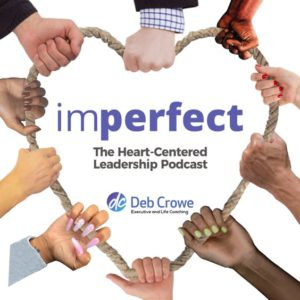 Podcast_Imperfect, Heart-Centered Leadership