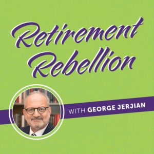 Head shot of George Jerjian withe the words: Retirement Rebellion as used on his website