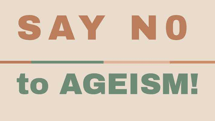 Banner saying, SAY NO to AGEISM